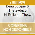 Beau Jocque & Zydeco Hi-Rollers - The Best Of... cd musicale di Beau jocque & zydeco hi-roller