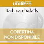 Bad man ballads - cd musicale di Southern journey vol.5