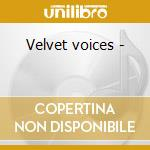 Velvet voices - cd musicale di Southern journey vol.8