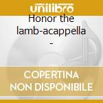 Honor the lamb-acappella - cd musicale di Southern journey vol.11