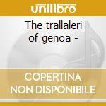 The trallaleri of genoa - cd musicale di Italian treasury (alan lomax)