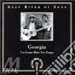 Georgia i'm gonna make... - cd musicale di Deep river of song