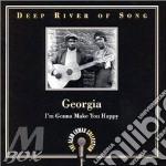 Georgia i'm gonna make... - cd musicale di Deep river of song
