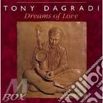 Tony Dagradi - Dreams Of Love cd musicale di Dagradi Tony
