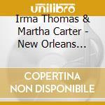 New orleans ladies cd musicale di Irma thomas & martha