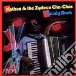 Nathan & The Zydeco Cha Cha - Steady Rock cd musicale di Nathan & the zydeco