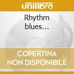 Rhythm blues... cd musicale di Bobby king & terry e