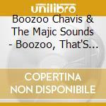 Boozoo, that's who! cd musicale di Boozoo chavis & the