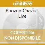 Live - chavis boozoo cd musicale di Chavis Boozoo