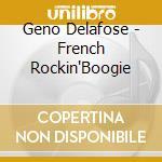 Geno Delafose - French Rockin'Boogie cd musicale di Delafose Geno