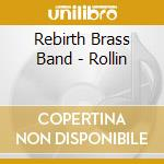 Rebirth Brass Band - Rollin cd musicale di Rebirth brass band