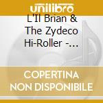 L'Il Brian & The Zydeco Hi-Roller - Fresh cd musicale di L'il brian & the zydeco hi-ro