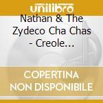 Nathan & The Zydeco Cha Chas - Creole Crossroads cd musicale di Nathan & the zydeco cha chas