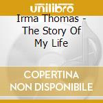 The story of my life - thomas irma cd musicale di Irma Thomas