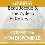 Beau Jocque & The Zydeco Hi-Rollers - Gonna Take You Downtown cd musicale di Beau jocque & zydeco hi-roller
