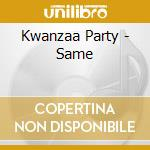Kwanzaa Party - Same cd musicale di Party Kwanzaa