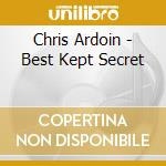 Best kept secret - cd musicale di Chris ardoin & double clutchin