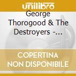More cd musicale di George thorogood & t