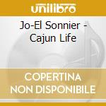 Jo-El Sonnier - Cajun Life cd musicale di Sonnier Jo-el