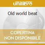 Old world beat cd musicale di Conservatory Klezmer