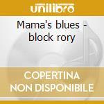 Mama's blues - block rory cd musicale di Rory Block