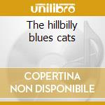 The hillbilly blues cats cd musicale di Roy book binder