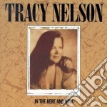 In the here and now cd musicale di Tracy Nelson