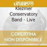 Klezmer Conservatory Band - Live cd musicale di Conservatory Klezmer