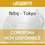 Nrbq - Tokyo cd musicale di Nrbq
