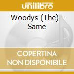 The Woodys - Same cd musicale di Woodys The