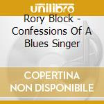 Confessions of a blues... - block rory cd musicale di Rory Block