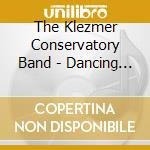 Dancing in the aisles - klezmer cd musicale di The klezmer conservatory band