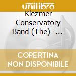 The Klezmer Conservatory Band - Dance Me To End Of Love cd musicale di The klezmer conservatory band