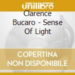 SENSE OF LIGHT cd musicale di BUCARO CLARENCE