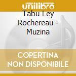Tabu Ley Rochereau - Muzina cd musicale di Tabu ley rochereau