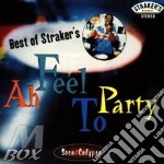 Ah feel to party - cd musicale di Best of straker's (caraibi)