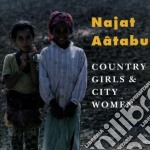 Country girls & city wom. - cd musicale di Aatabu Najat
