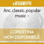Anc.classic.popular music - cd musicale di China