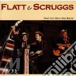 Don't get above your... - flatt lester scruggs earl cd musicale di Lester flatt & earl scruggs