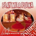 Play me a polka - cd musicale di Polkas Tex-czech