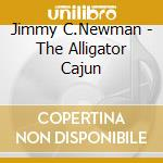 The alligator cajun cd musicale di C.newman Jimmy