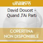 David Doucet - Quand J'Ai Parti cd musicale di Doucet David