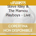 Steve Riley & The Mamou Playboys - Live cd musicale di Steve riley & the mamou playbo