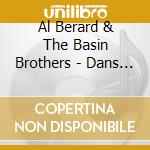 Al Berard & The Basin Brothers - Dans La Louisiane cd musicale di Al berard & the basin brothers