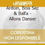 Allons danser - cd musicale di Bois sec ardoin & balfa toujou