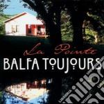 La pointe - cd musicale di Toujours Balfa