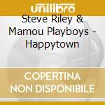 Happytown - riley steve cd musicale di Steve riley & the mamou playbo