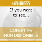 If you want to see... cd musicale di Joe