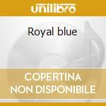 Royal blue cd musicale di Al copley & hal sing