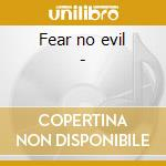 Fear no evil - cd musicale di Ward Robert